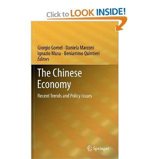 The Chinese Economy: Recent Trends and Policy Issues (9783642286377): Giorgio Gomel, Daniela Marconi, Ignazio Musu, Beniamino Quintieri: Books