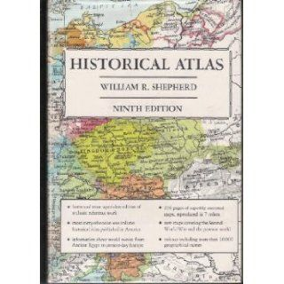 Historical Atlas, Ninth Edition: William R. Shepherd: Books