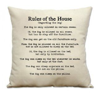 "Rules of the House Regarding the Dog 16"" Cotton Canvas Pillow"