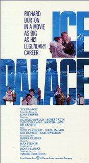 Ice Palace [VHS]: Richard Burton, Robert Ryan, Martha Hyer, Jim Backus, Carolyn Jones, Ray Danton, Diane McBain, Karl Swenson, Shirley Knight, Barry Kelley, Sheridan Comerate, George Takei, Joseph F. Biroc, Vincent Sherman, William H. Ziegler, Harry Kleine