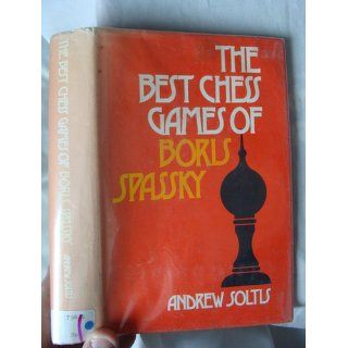 The Best Chess Games of Boris Spassky.: Andrew Soltis: 9780679130024: Books