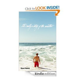 It's Really a Story of the Weather eBook: Ryan Patrick, Erica  Taylor, Keegan  Gibbs: Kindle Store