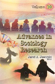 Advances in Sociology Research (9781612091495): Jared A. Jaworski: Books