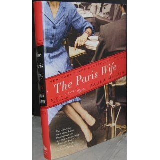 The Paris Wife: A Novel (9780345521309): Paula McLain: Books
