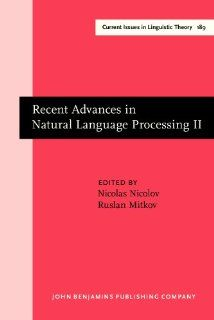 Recent Advances in Natural Language Processing Volume II Selected papers from RANLP '97 (Current Issues in Linguistic Theory) (9781556199660) Dr. Nicolas Nicolov, Prof. Ruslan Mitkov Books