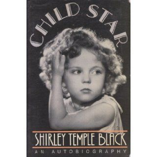 Child Star An Autobiography (Thorndike Press Large Print Paperback Series) Shirley Temple Black 9780816147830 Books
