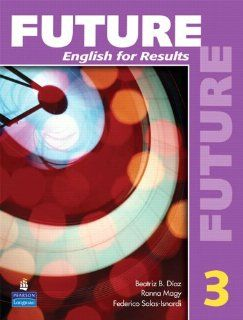 Future English for Results: Student Book with Practice, Level 3 (9780131991521): Irene E. Schoenberg, Margaret Brooks, Margot F. Gramer: Books