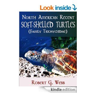 North American Recent Soft shelled Turtles (Family Trionychidae) eBook: Robert G.  Webb: Kindle Store