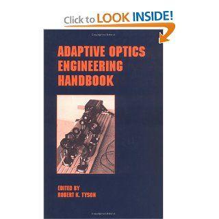 Adaptive Optics Engineering Handbook (Optical Science and Engineering): Robert Tyson: 9780824782757: Books