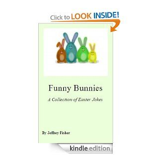 Funny Bunnies: A Collection of Easter Jokes   Kindle edition by Jeffrey Fisher. Children Kindle eBooks @ .