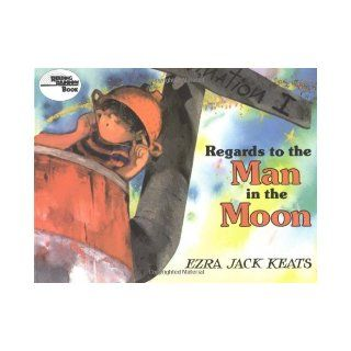 Regards To The Man In The Moon (Reading Rainbow Book): Ezra Jack Keats: 9780689711602:  Kids' Books