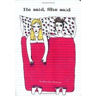 He Said She Said: Daisy de Villeneuve: 9780811845748: Books