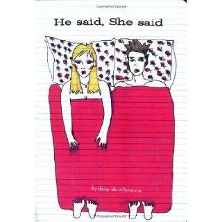 He Said She Said: Daisy de Villeneuve: 9780811845748: Books