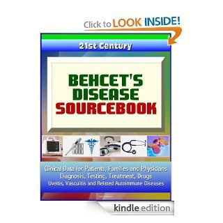 21st Century Behcet's Disease Sourcebook: Clinical Data for Patients, Families, and Physicians   Diagnosis, Testing, Treatment, Drugs, Uveitis, Vasculitis and Related Autoimmune Diseases eBook: Medical Ventures  Press, National Institutes  of Health: K