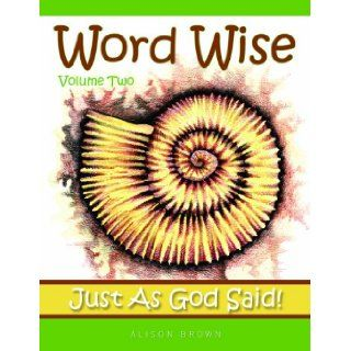 Word Wise Volume 2: Just as God Said: Alison Brown: 9781848711785: Books