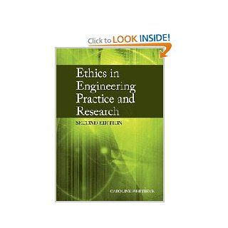 Ethics in Engineering Practice and Research (9780521897976): Caroline Whitbeck: Books
