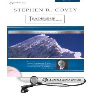Stephen R. Covey on Leadership: Great Leaders, Great Teams, Great Results (Audible Audio Edition): Stephen R. Covey: Books