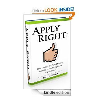 Apply Right: How to apply for Social Security disability online the right way the first time! eBook: Tomasz Stasiuk: Kindle Store