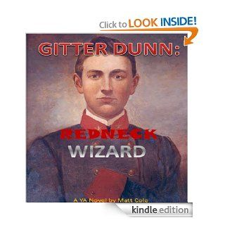 GITTER DUNN: REDNECK WIZARD   Kindle edition by Matt Cole. Science Fiction, Fantasy & Scary Stories Kindle eBooks @ .