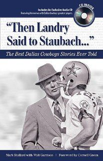 Then Landy Said to Staubach The Best Dallas Cowboys Football Stories Ever Told by Walt Garrison with Mark Stallard  Sports & Outdoors
