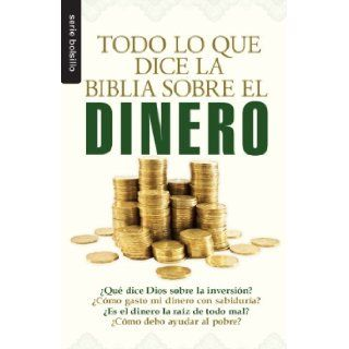 Todo Lo Que La Biblia Dice Sobre El Dinero / Everything the Bible Says About Money (Spanish Edition) (Serie Bolsillo): Compilation: 9780789918635: Books