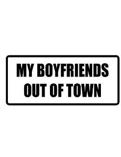 "4"" my boyfriend's out of town funny saying Magnet for Auto Car Refrigerator or any metal surface. : Everything Else"
