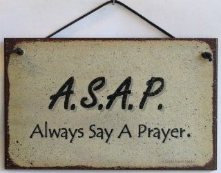 "5x8 Vintage Style Sign Saying, ""A.S.A.P Always Say A Prayer."" Decorative Fun Universal Household Signs from Egbert's Treasures : Everything Else"