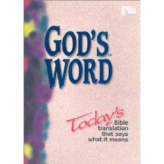 God's Word Today's Bible Translation That Says What It Means God of Course Well 9780529103147 Books
