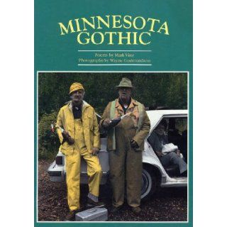 Minnesota Gothic: Poems (Seeing Double Series of Collaborative Books): Mark Vinz, Wayne Gudmundson: 9780915943845: Books