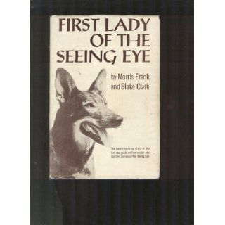 First Lady of the Seeing Eye: Morris Frank: Books