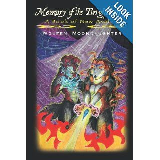 Memory of the Brightwing A Book of New Avalon Wolfen Moondaughter 9781594576980 Books