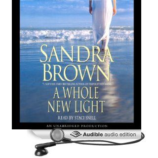A Whole New Light (Audible Audio Edition): Sandra Brown, Staci Snell: Books