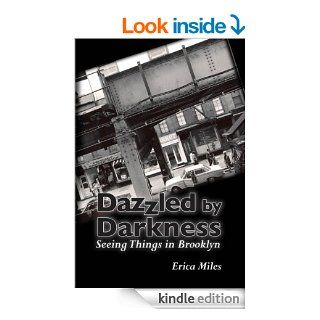 Dazzled by Darkness: Seeing Things in Brooklyn   Kindle edition by Erica Miles. Romance Kindle eBooks @ .