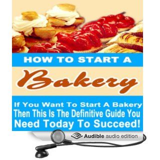 How to Start a Bakery (Audible Audio Edition): Roger Davenport, Brian McGovern: Books