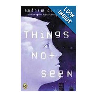 Things Not Seen: Andrew Clements: 9781435233034: Books