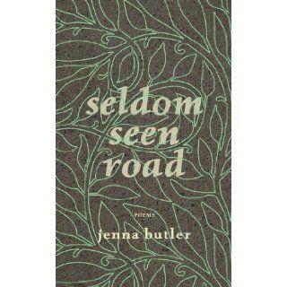 Seldom Seen Road: Jenna Butler: 9781927063316: Books