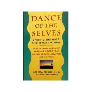 Dance of the Selves (Fireside): Loretta Ferrier, Monica Dructor Briese: 9780671728397: Books