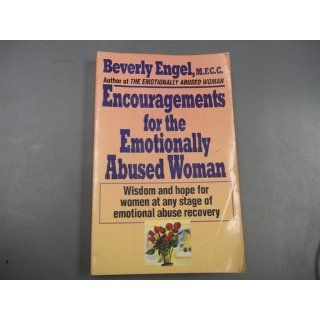 Encouragements for the Emotionally Abused Woman: Wisdom and Hope for Women at Any Stage of Emotional Abuse Recovery: Beverly Engel: 9780449908785: Books