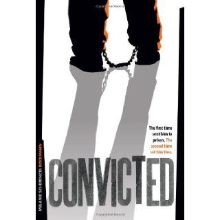 Convicted: The First Time Sent Him to Prison. the Second Time Set Him Free: Melanie Scherencel Bockmann: 9780828026413: Books