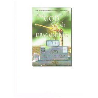 And God Sent the Dragonflies: Elsie (Mimi) Spurlock, Bruce Hinton, Mary Hinton: 9781622308217: Books