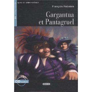 Gargantua Et Pantagruel+cd Nouveaute (Lire Et S'Entrainer) (French Edition): Rabelais: 9788853010827: Books