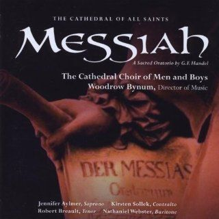 Messiah: Part 1: Then Shall The Eyes Of The Blind Be Opened: NY   Woodrow Bynum, Director of Music, Jennifer Aylmer, Soprano; Kirsten Sollek, Contralto; Robert Breault, Tenor; Nathaniel Webster, Baritone The Cathedral Choir of Men and Boys   Albany: MP3 Do