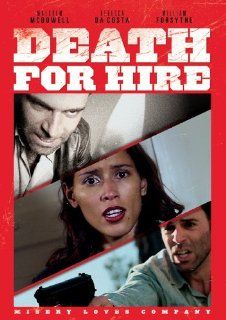 Death For Hire William Forsythe, Malcolm McDowell, DeeDee Pfifer, Yvan Gauthier Movies & TV