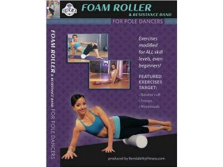 Bendability Fitness Series   Foam Roller for Pole Dancers DVD by Leigh Ann Orsi and Amy Guion Only (Foam Roller not included)