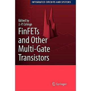 FinFETs and Other Multi Gate Transistors (Integrated Circuits and Systems)