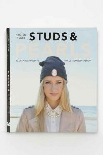 Studs & Pearls: 30 Creative Projects For Customized Fashion By Kirsten Nunez