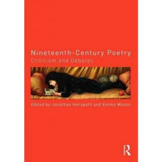 Nineteenth century Poetry ( Routledge Criticism and Debates in