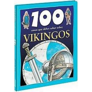 100 Cosas Que Debes Saber Sobre Vikingos/ 100 Things you Should know