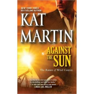 Against the Sun by Kat Martin (Paperback)