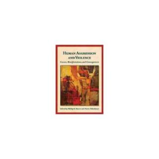 Human Aggression and Violence: Causes, Manifestations, and Consequences
